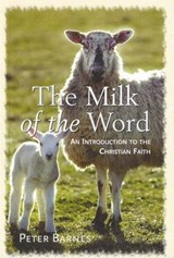Milk of the Word | Peter Barnes |