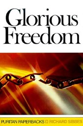 Glorious Freedom | Richard Sibbes |