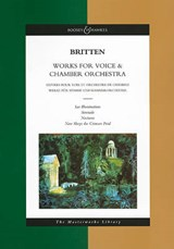 Works for Voice and Chamber Orchestra Les Illuminations, Nocturne, Serenade, Now Sleeps the Crimson Petal | Benjamin Britten |