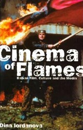 Cinema of Flames | Dina Iordanova |