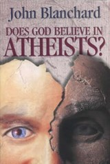 Does God Believe in Atheists? | J Blanchard |