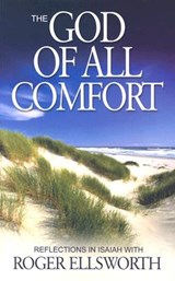 The God of All Comfort | Roger Ellsworth |
