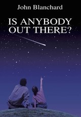 Is Anybody Out There? | John Blanchard |