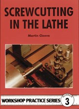 Screw-cutting in the Lathe | Martin Cleeve |