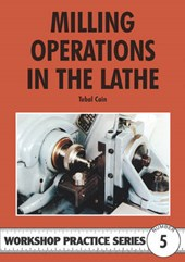 Milling Operations in the Lathe | Tubal Cain |