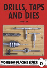 Drills, Taps and Dies | Tubal Cain |
