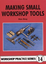 Making Small Workshop Tools | Stan Bray |