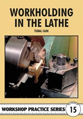 Workholding in the Lathe | Tubal Cain |