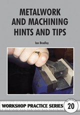 Metalwork and Machining Hints and Tips | Ian Bradley |