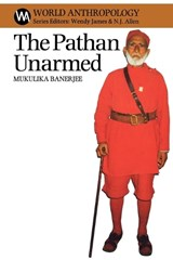The Pathan Unarmed | Mukulika Banerjee |