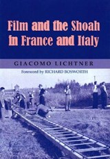 Film and the Shoah in France and Italy | Giacomo Lichtner |