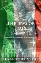 The Jews of Italy 1848-1915 | Elizabeth Schachter |