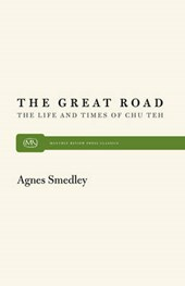 Great Road the Life and Times of Chu Teh