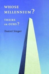 Whose Millennium? Theirs or Ours? | Daniel Singer |