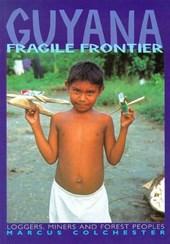 Guyana, Fragile Frontier