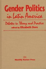 Gender Politics in Latin America | Elizabeth W. Dore |