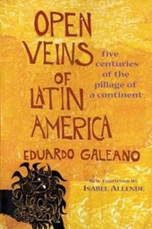 Open Veins of Latin America | Eduardo H. Galeano |