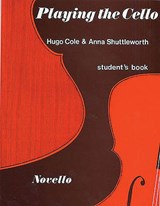 Playing the Cello | Cole, Hugo ; Shuttleworth, Anna |