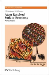 Atom Resolved Surface Reactions | P. R. Davies |