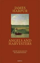 Angels and Harvesters | James Harpur |
