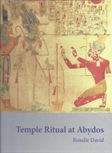 Temple Ritual at Abydos | Rosalie David |