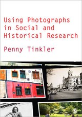 Using Photographs in Social and Historical Research | Penny Tinkler |