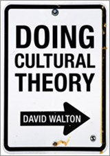 Doing Cultural Theory | David Walton |
