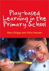 Play-based Learning in the Primary School | Mary Briggs |