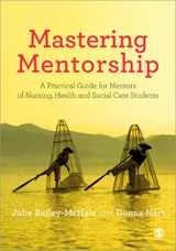 Mastering Mentorship | Julie Bailey-McHale ; Donna Mary Hart |
