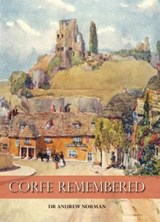 Corfe Remembered | Andrew Norman |