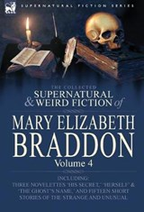 The Collected Supernatural and Weird Fiction of Mary Elizabeth Braddon | Mary Elizabeth Braddon |