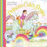 Princess Evie's Ponies: Diamond the Magic Unicorn | Sarah KilBride |