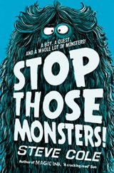 Stop Those Monsters! | Steve Cole |
