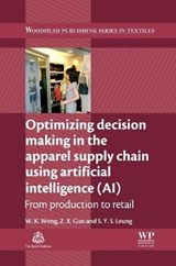 Optimizing Decision Making in the Apparel Supply Chain Using Artificial Intelligence Ai | Wong, W. K. ; Guo, Z. X. ; Leung, S. Y. S. |