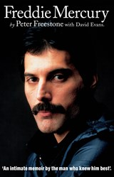 Freddie Mercury: An Intimate Memoir by the Man who Knew Him Best | Peter Freestone |