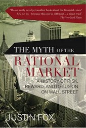 The Myth of the Rational Market | Justin Fox |