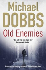 Old Enemies | Michael Dobbs |