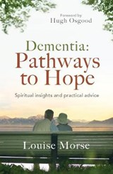 Dementia: Pathways to Hope | Louise Morse |