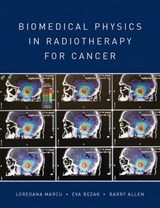 Biomedical Physics in Radiotherapy for Cancer | Loredana Marcu |