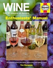 Wine 7,000 Bc Onwards All Flavours Enthusiasts' Manual