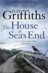 The House at Sea's End | Elly Griffiths |
