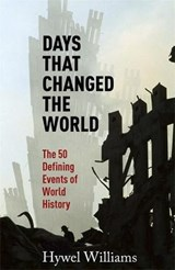 Days That Changed the World | Hywel Williams |