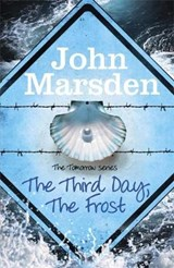 Tomorrow Series: The Third Day, The Frost | John Marsden |