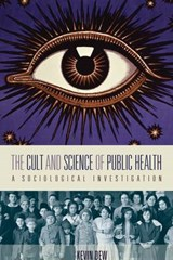 The Cult and Science of Public Health | Kevin Dew |