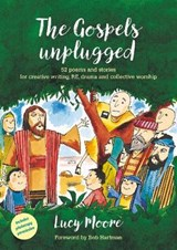 Gospels Unplugged | Mrs Lucy Moore |