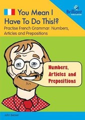 You Mean I Have to Do This!? Numbers, Articles and Prepositions