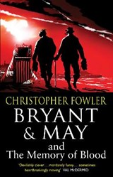 Bryant & May and the Memory of Blood | Christopher Fowler |