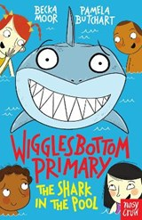 Wigglesbottom Primary: The Shark in the Pool | Pamela Butchart |