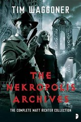 The Nekropolis Archives | Tim Waggoner |