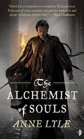 The Alchemist of Souls | Anne Lyle |